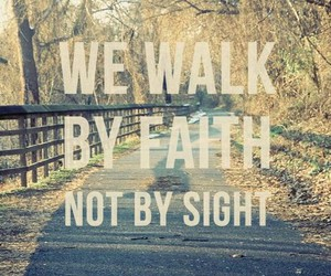 quote, faith, and walk image