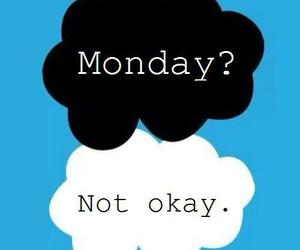 monday, not okay, and quote image