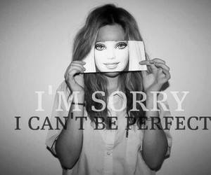 perfect, barbie, and sorry image