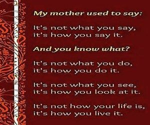 my mother, what you do, and what you say image