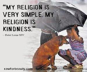 kindness, very simple, and my religion image