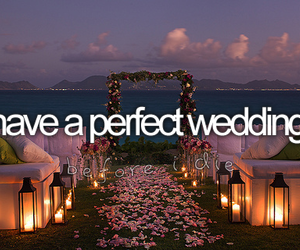 wedding, perfect, and before i die image