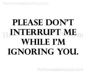 dont, ignoring, and interrupt image