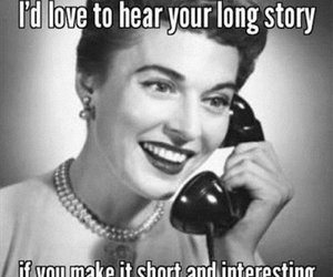 funny, long story, and i'll listen image