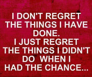 quote, regret, and chance image