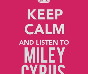 miley cyrus, keep calm, and listen image