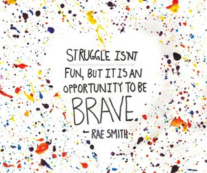brave, struggle, and quote image