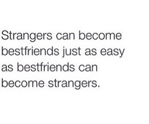 quotes, stranger, and bestfriends image