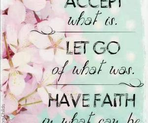 faith, quote, and accept image