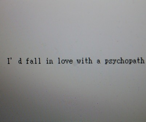 psychopath, love, and quote image
