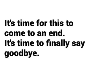 finally, goodbye, and moving on image