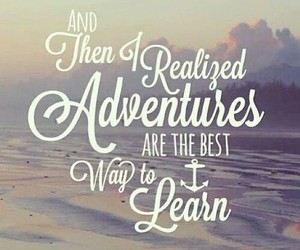 adventure, learn, and quote image