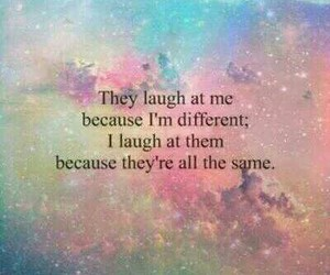 different, laugh, and quotes image