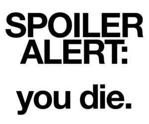 spoiler, die, and text image