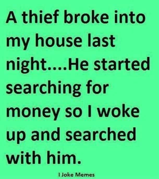 funny, i woke up, and thief broke in image