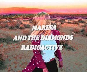 marina and the diamonds, radioactive, and marina diamandis image
