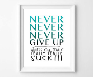 funny, never, and never give up image