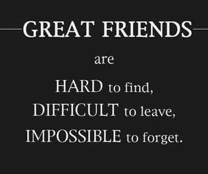 friends, quotes, and hard image