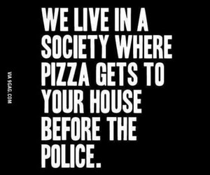 pizza, police, and society image