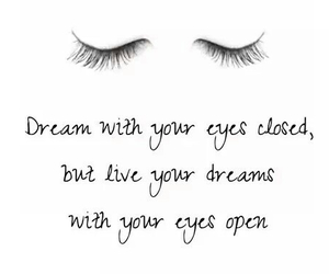 Dream, quotes, and eyes image