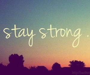 strong, stay strong, and stay image