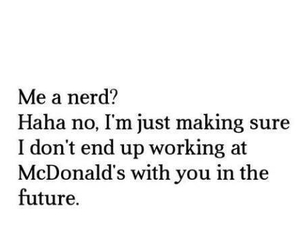 McDonalds, quote, and nerd image