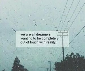 quotes, dreamer, and reality image