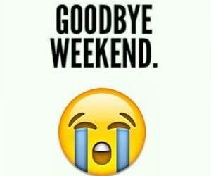 weekend, funny, and goodbye image