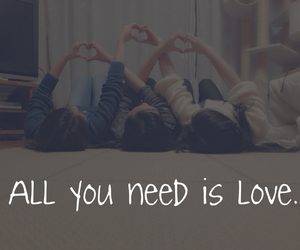 all you need is love, best friends, and friendship image