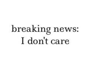 i don't care and breaking news image