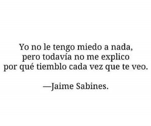 love, frases, and jaime sabines image