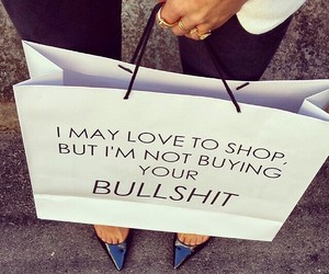 shopping, quote, and bullshit image