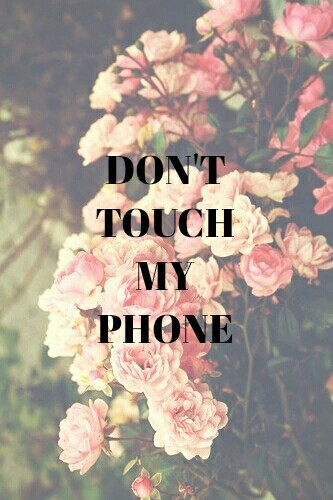 24 Images About Dont Touch My Phone On We Heart It See