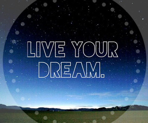 Dream, hope, and live image
