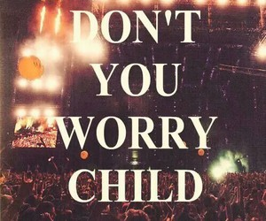 child, music, and don't you worry child image
