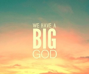 god, big, and quotes image