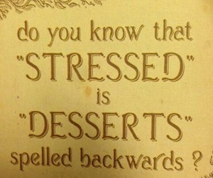 desserts, lol, and stressed image
