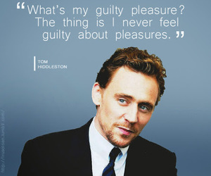 tom hiddleston, quote, and guilty pleasure image