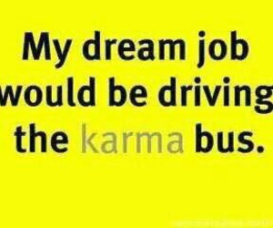 karma, funny, and job image