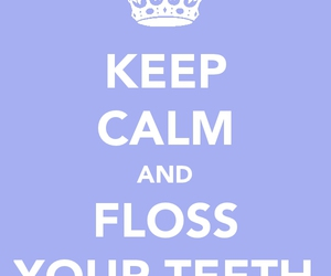 blue, floss, and keep calm and carry on image