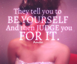 be yourself, ignore, and don't judge image