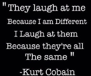 quotes, different, and kurt cobain image