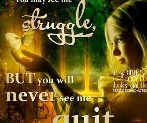 quit, strength, and struggle image