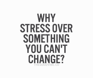 stress, quote, and change image