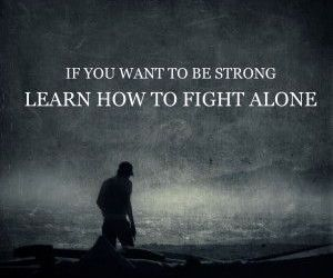 quotes, fight, and alone image