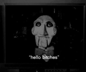 bitch, saw, and hello image