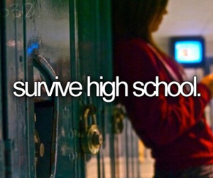 high school, survive, and bucket list image