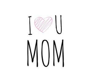 love, mom, and happy image