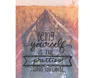 be yourself, pretty, and true story image