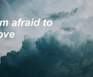 love, afraid, and clouds image